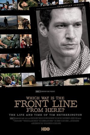 Which Way is the Frontline from Here? The Life and Time of Tim Hetherington